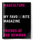 My Favorite Magazine ... Benefiting the Friends of Bob Newman Fund